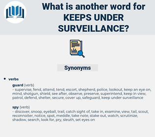 keeps under surveillance, synonym keeps under surveillance, another word for keeps under surveillance, words like keeps under surveillance, thesaurus keeps under surveillance