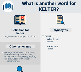 kelter, synonym kelter, another word for kelter, words like kelter, thesaurus kelter