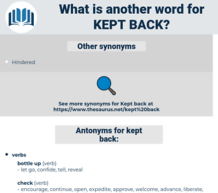 kept back, synonym kept back, another word for kept back, words like kept back, thesaurus kept back