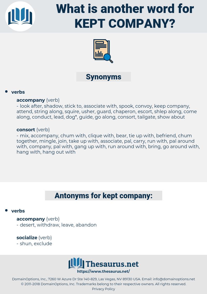 kept company, synonym kept company, another word for kept company, words like kept company, thesaurus kept company