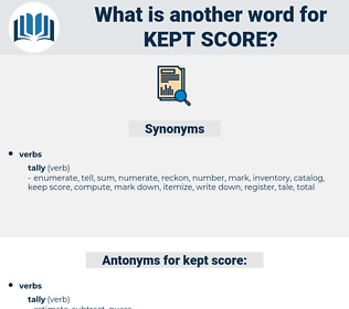 kept score, synonym kept score, another word for kept score, words like kept score, thesaurus kept score