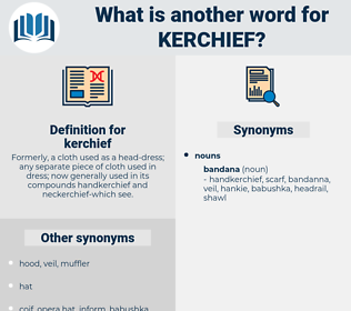 kerchief, synonym kerchief, another word for kerchief, words like kerchief, thesaurus kerchief