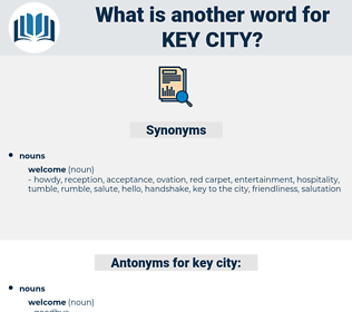 key city, synonym key city, another word for key city, words like key city, thesaurus key city