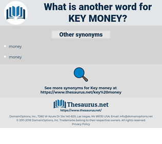 key money, synonym key money, another word for key money, words like key money, thesaurus key money
