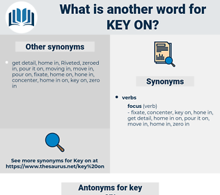 key on, synonym key on, another word for key on, words like key on, thesaurus key on