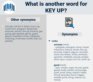 key up, synonym key up, another word for key up, words like key up, thesaurus key up