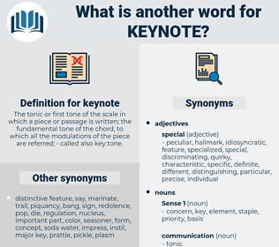 keynote, synonym keynote, another word for keynote, words like keynote, thesaurus keynote