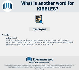 kibbles, synonym kibbles, another word for kibbles, words like kibbles, thesaurus kibbles