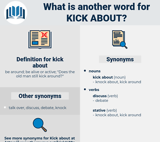 kick about, synonym kick about, another word for kick about, words like kick about, thesaurus kick about