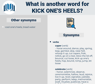 kick one's heels, synonym kick one's heels, another word for kick one's heels, words like kick one's heels, thesaurus kick one's heels