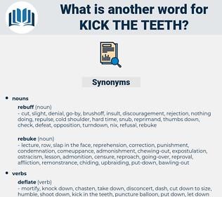kick the teeth, synonym kick the teeth, another word for kick the teeth, words like kick the teeth, thesaurus kick the teeth