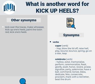 kick up heels, synonym kick up heels, another word for kick up heels, words like kick up heels, thesaurus kick up heels
