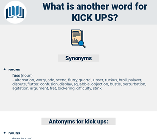 kick-ups, synonym kick-ups, another word for kick-ups, words like kick-ups, thesaurus kick-ups