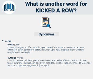 kicked a row, synonym kicked a row, another word for kicked a row, words like kicked a row, thesaurus kicked a row