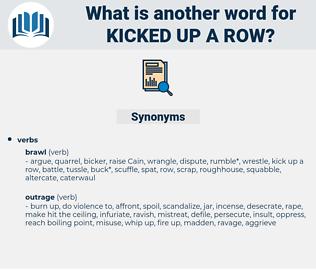 kicked up a row, synonym kicked up a row, another word for kicked up a row, words like kicked up a row, thesaurus kicked up a row