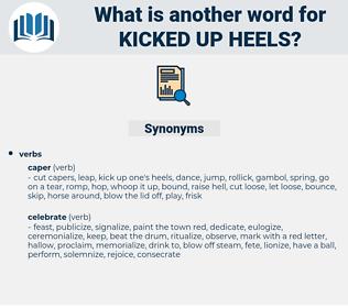 kicked up heels, synonym kicked up heels, another word for kicked up heels, words like kicked up heels, thesaurus kicked up heels