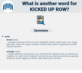 kicked up row, synonym kicked up row, another word for kicked up row, words like kicked up row, thesaurus kicked up row
