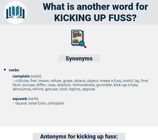 kicking up fuss, synonym kicking up fuss, another word for kicking up fuss, words like kicking up fuss, thesaurus kicking up fuss