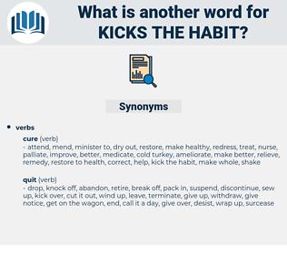 kicks the habit, synonym kicks the habit, another word for kicks the habit, words like kicks the habit, thesaurus kicks the habit