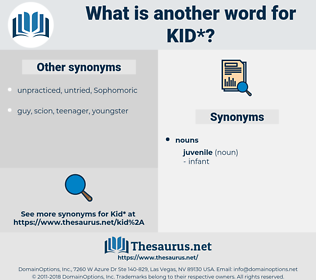 kid, synonym kid, another word for kid, words like kid, thesaurus kid