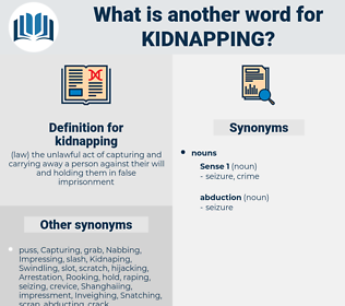 kidnapping, synonym kidnapping, another word for kidnapping, words like kidnapping, thesaurus kidnapping