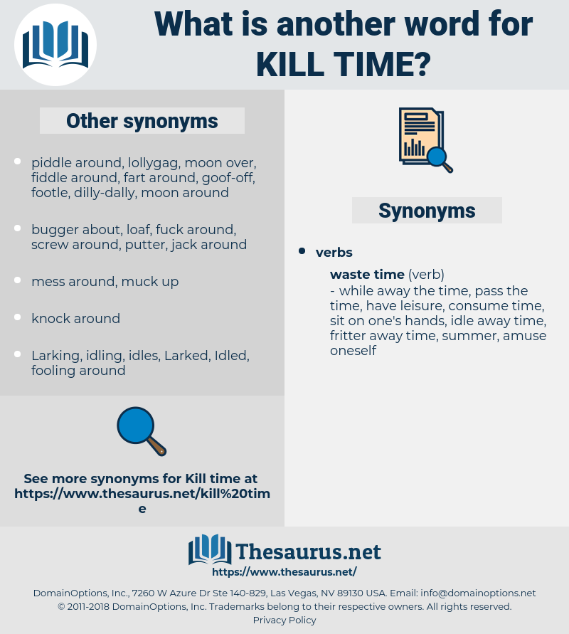 kill time, synonym kill time, another word for kill time, words like kill time, thesaurus kill time