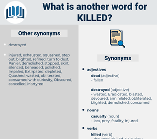 Killed, synonym Killed, another word for Killed, words like Killed, thesaurus Killed