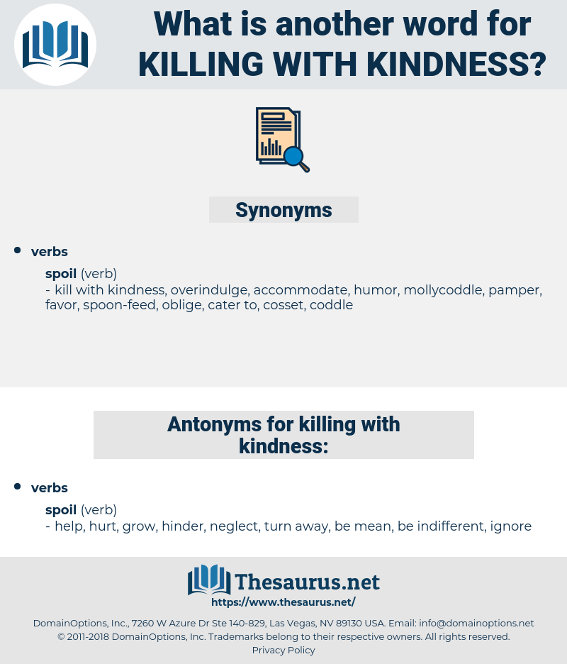 killing with kindness, synonym killing with kindness, another word for killing with kindness, words like killing with kindness, thesaurus killing with kindness