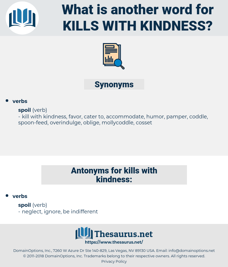 kills with kindness, synonym kills with kindness, another word for kills with kindness, words like kills with kindness, thesaurus kills with kindness