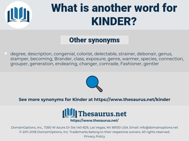 kinder, synonym kinder, another word for kinder, words like kinder, thesaurus kinder