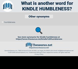 kindle humbleness, synonym kindle humbleness, another word for kindle humbleness, words like kindle humbleness, thesaurus kindle humbleness