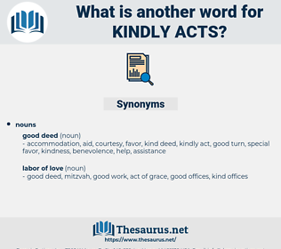 kindly acts, synonym kindly acts, another word for kindly acts, words like kindly acts, thesaurus kindly acts