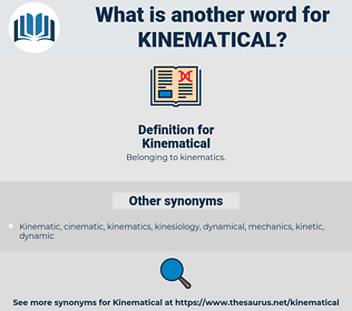 Kinematical, synonym Kinematical, another word for Kinematical, words like Kinematical, thesaurus Kinematical