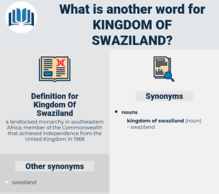 Kingdom Of Swaziland, synonym Kingdom Of Swaziland, another word for Kingdom Of Swaziland, words like Kingdom Of Swaziland, thesaurus Kingdom Of Swaziland
