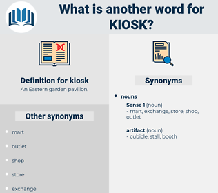 kiosk, synonym kiosk, another word for kiosk, words like kiosk, thesaurus kiosk