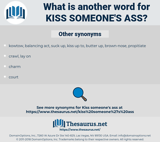 kiss someone's ass, synonym kiss someone's ass, another word for kiss someone's ass, words like kiss someone's ass, thesaurus kiss someone's ass