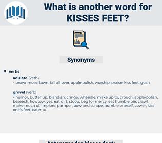 kisses feet, synonym kisses feet, another word for kisses feet, words like kisses feet, thesaurus kisses feet