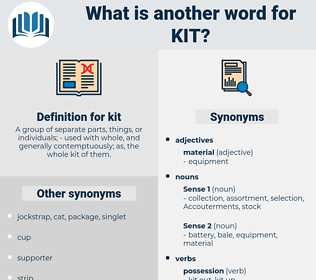 kit, synonym kit, another word for kit, words like kit, thesaurus kit