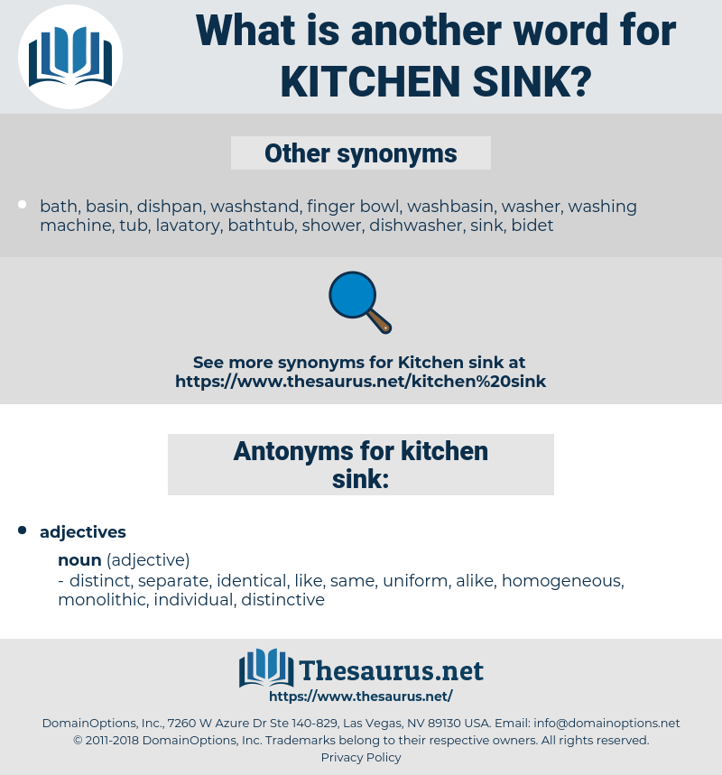 kitchen sink, synonym kitchen sink, another word for kitchen sink, words like kitchen sink, thesaurus kitchen sink