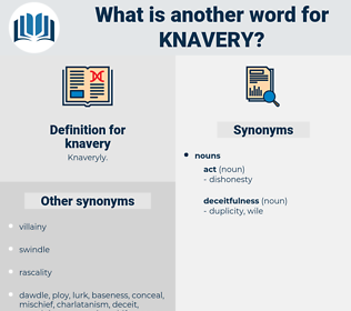 knavery, synonym knavery, another word for knavery, words like knavery, thesaurus knavery