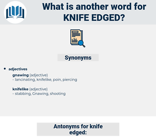 knife-edged, synonym knife-edged, another word for knife-edged, words like knife-edged, thesaurus knife-edged