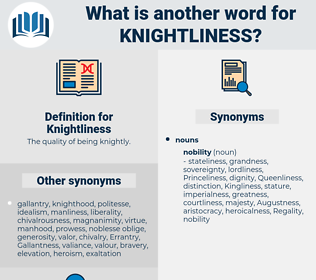 Knightliness, synonym Knightliness, another word for Knightliness, words like Knightliness, thesaurus Knightliness
