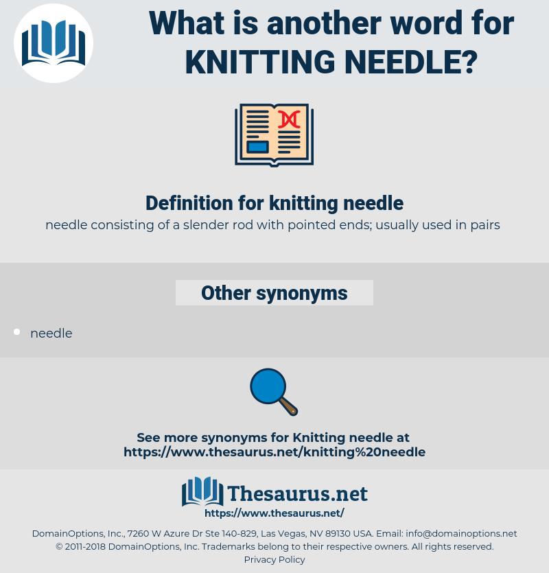 knitting needle, synonym knitting needle, another word for knitting needle, words like knitting needle, thesaurus knitting needle