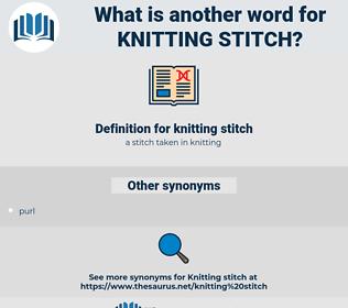 knitting stitch, synonym knitting stitch, another word for knitting stitch, words like knitting stitch, thesaurus knitting stitch