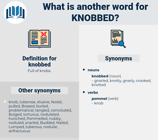 knobbed, synonym knobbed, another word for knobbed, words like knobbed, thesaurus knobbed