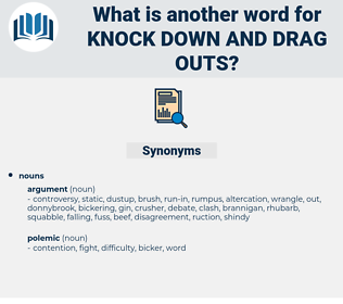 knock down and drag outs, synonym knock down and drag outs, another word for knock down and drag outs, words like knock down and drag outs, thesaurus knock down and drag outs