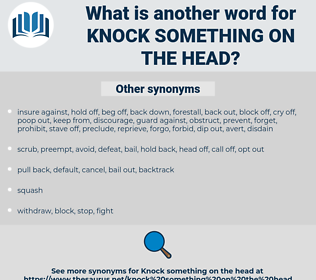 knock something on the head, synonym knock something on the head, another word for knock something on the head, words like knock something on the head, thesaurus knock something on the head