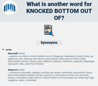 knocked bottom out of, synonym knocked bottom out of, another word for knocked bottom out of, words like knocked bottom out of, thesaurus knocked bottom out of