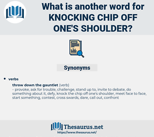 knocking chip off one's shoulder, synonym knocking chip off one's shoulder, another word for knocking chip off one's shoulder, words like knocking chip off one's shoulder, thesaurus knocking chip off one's shoulder