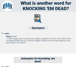 knocking em dead, synonym knocking em dead, another word for knocking em dead, words like knocking em dead, thesaurus knocking em dead